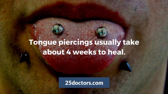 tongue piercings takes 4 weeks to heal