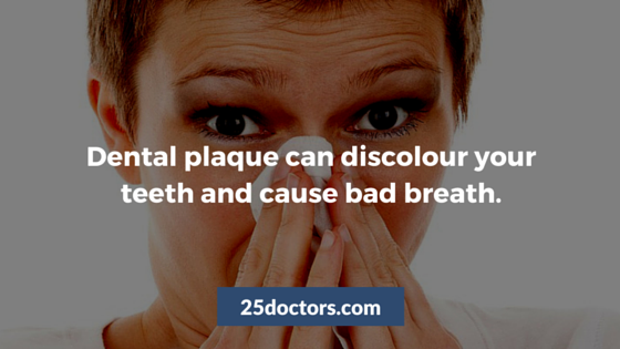 dental plaque can cause teeth discolouration and bad breath