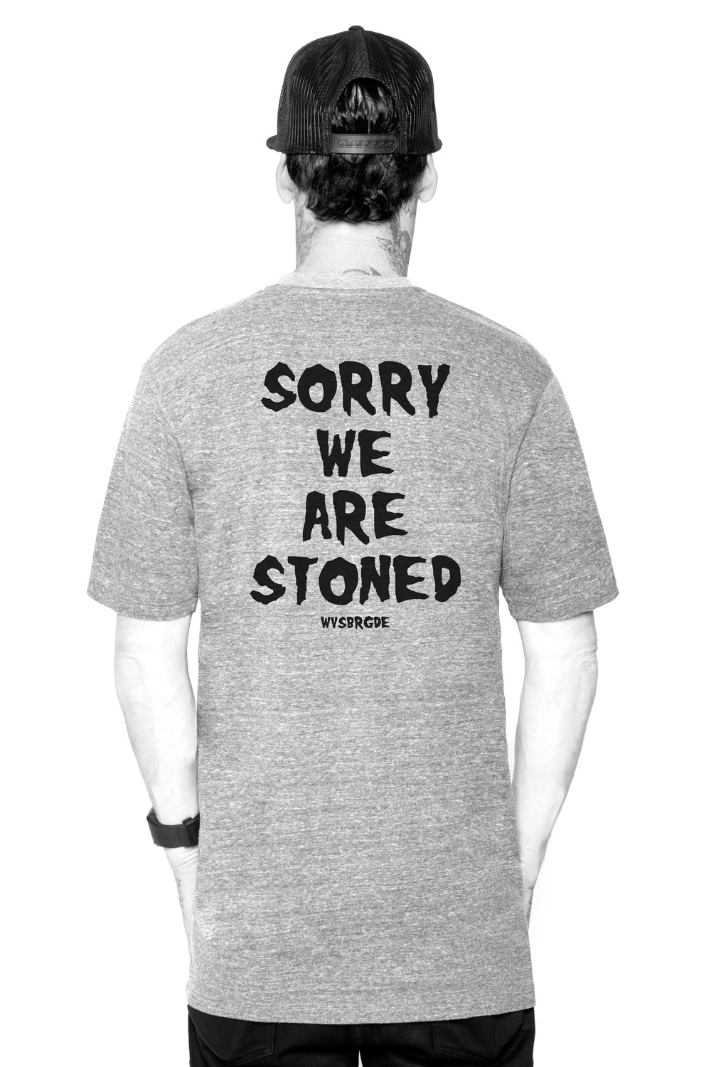 SORRY-WE-ARE-STONED-GREY-BACK.jpg