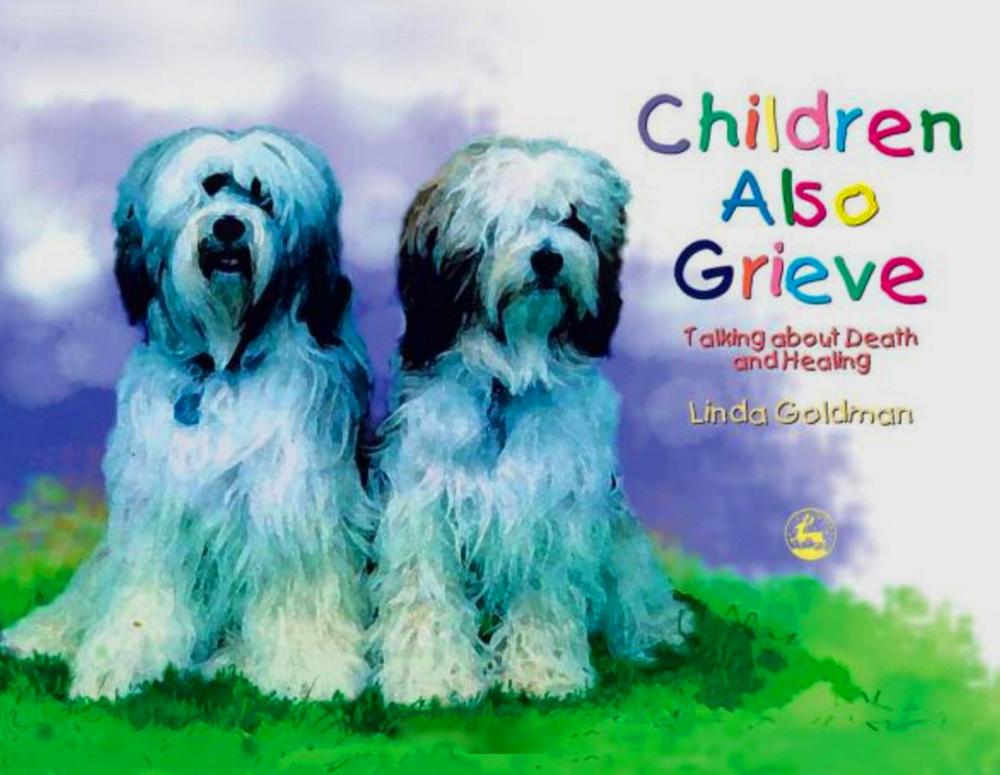 Children-1b-Also-Grieve-by-Linda-Goldman-Child-Grieving-Therapist-MD-Washington-DC.jpg