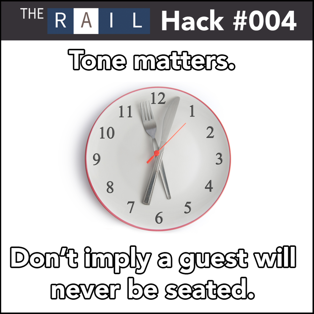 Restaurant Hack #004 - Your tone matters when speaking with diners. Never imply a guest will never be seated.