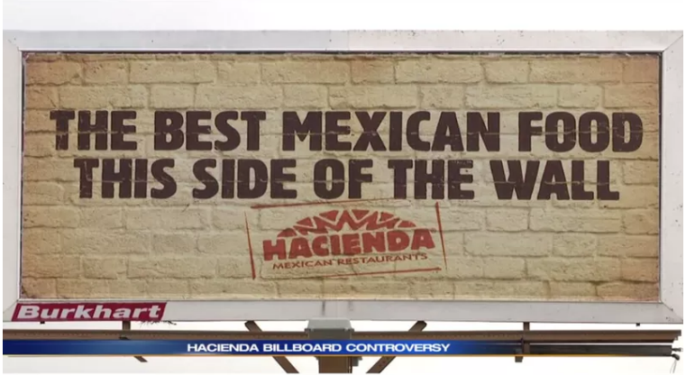 Hacienda Mexican Restaurant is making news for it's Trump-Wall joke billboard.