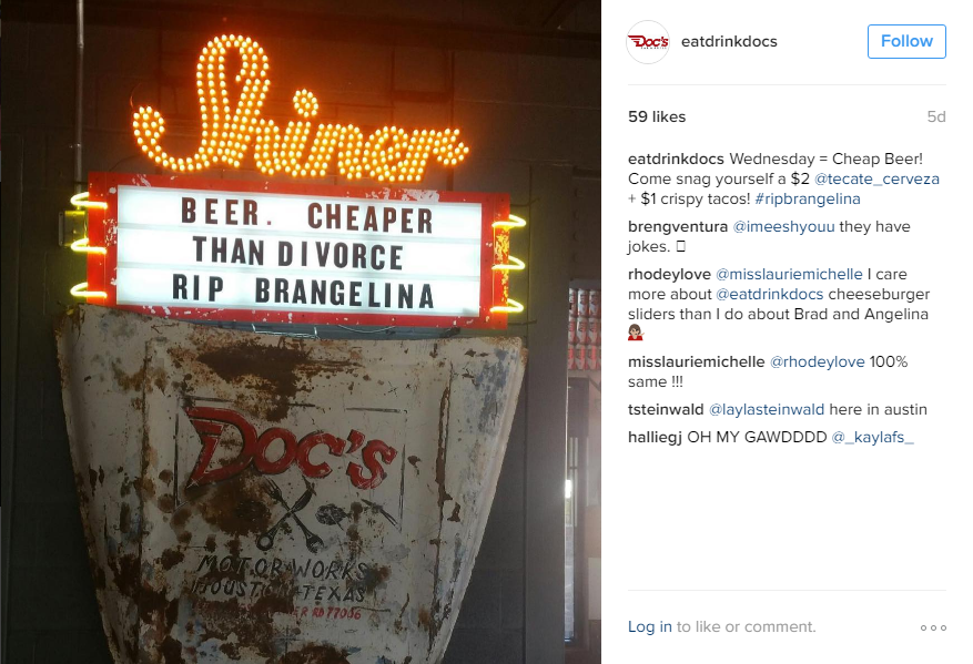 Doc's Bar & Grill located in Austin TX, are professionals in pop culture. They posted this creative sign on Instagram hinting at their cheap beer with a side shoutout to the recent Brangelina tragedy.