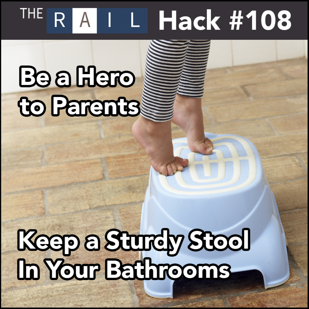 Restaurant Bathroom Hack: Keep sturdy stools to help children go to the bathroom.
