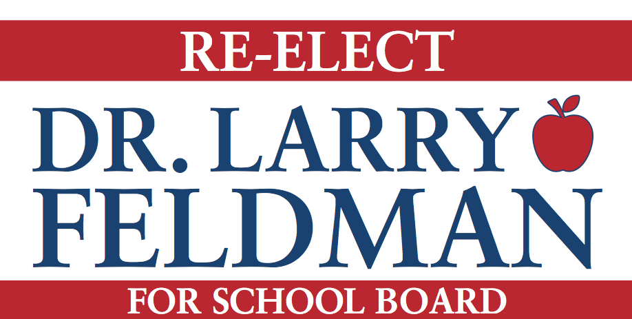 Re-elect Dr. Larry Feldman for School Board