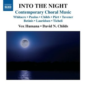 Into the Night: Contemporary Choral Music