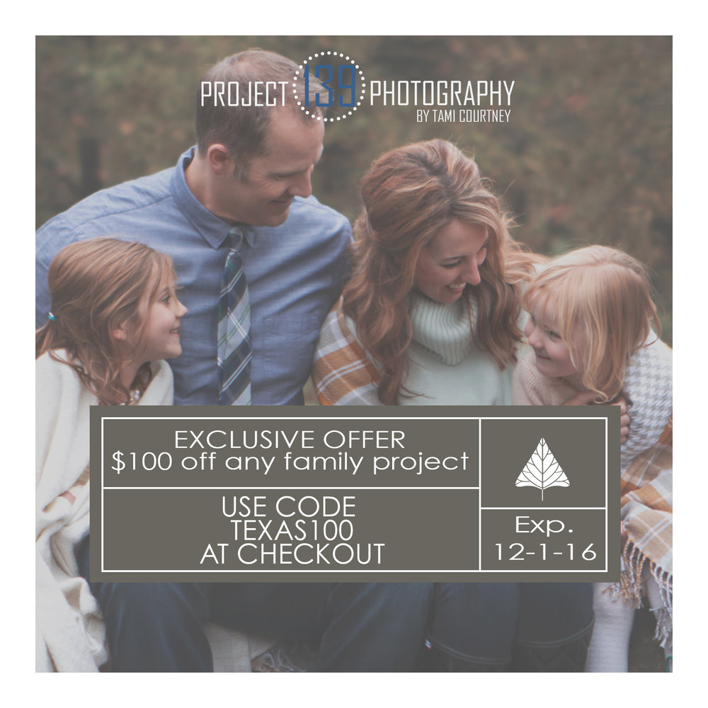 "$100 toward any Project 139 Photography photo session.  To see all sessions, visit  www.project139photography.com   The discount only has the following requirements:  Must be used before December 1st, 2016.  To book your session, visit  www.project139photography.com/  and choose your desired project.  At checkout use the code ""TEXAS100"" to receive your $100 credit.  This code will expire on December 1st, 2016."