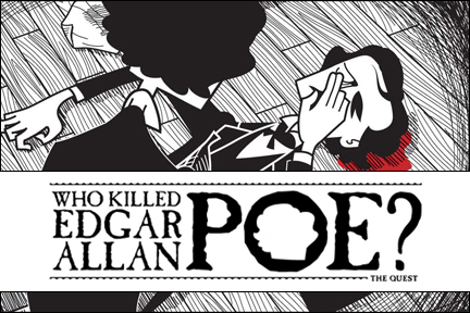 Quest: Who Killed Edgar Allan Poe? Our contributions:  project management; research; strategy; animation production…