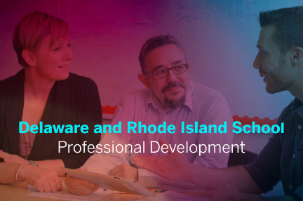 Delaware and Rhode Island School—Professional Development Our contributions: professional learning design; coaching, project management …