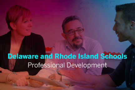 Delaware and Rhode Island Schools — Professional Development Our contributions: professional learning design; coaching…