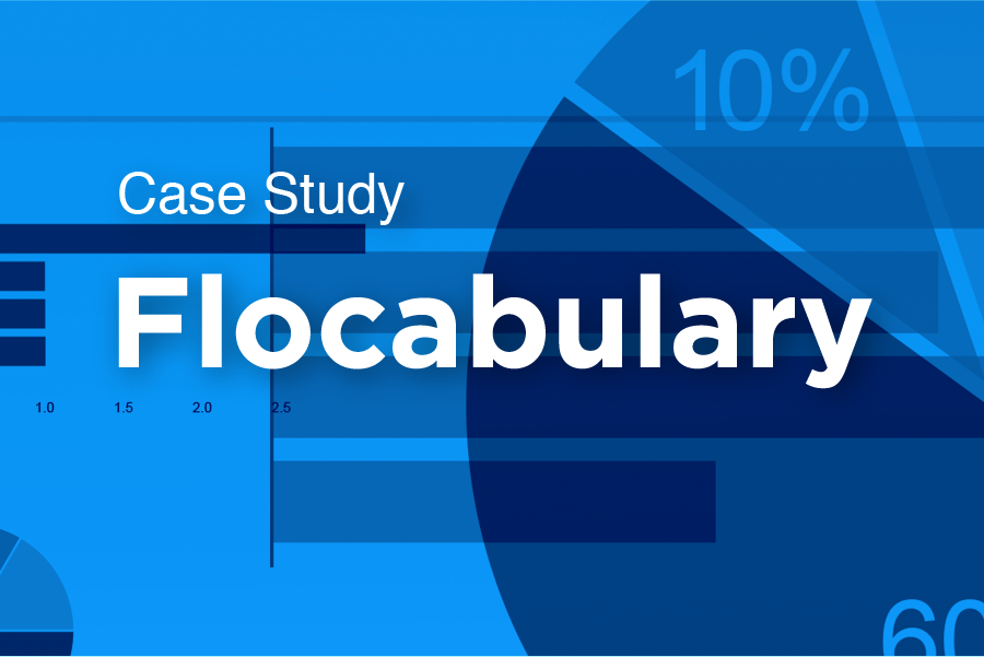 Case Study—Flocabulary Service offered: Product need analysis; Target audience research and strategy