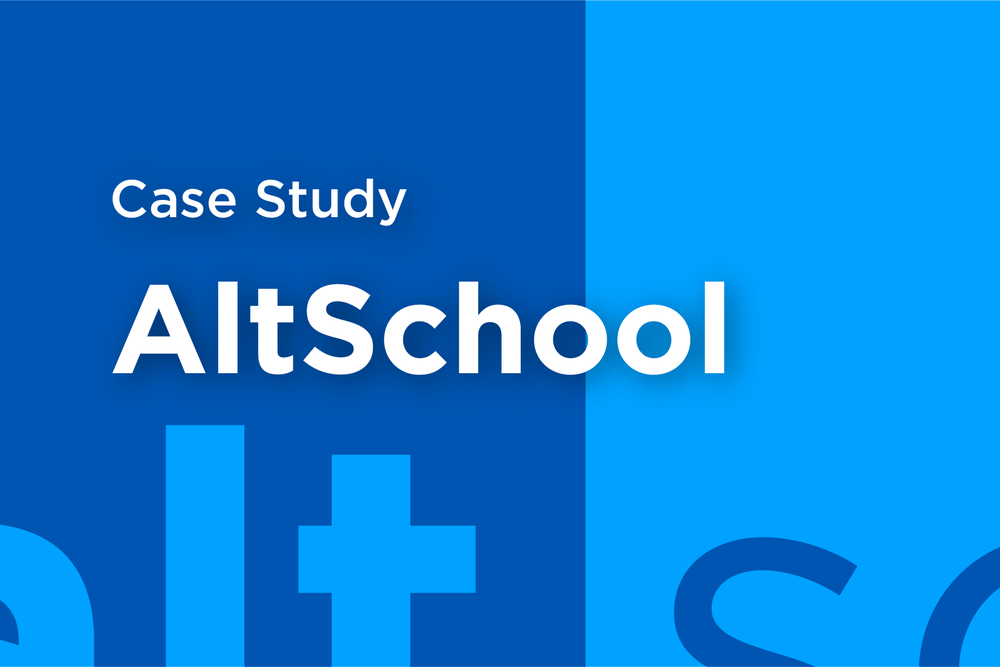 Case Study—AltSchool Research