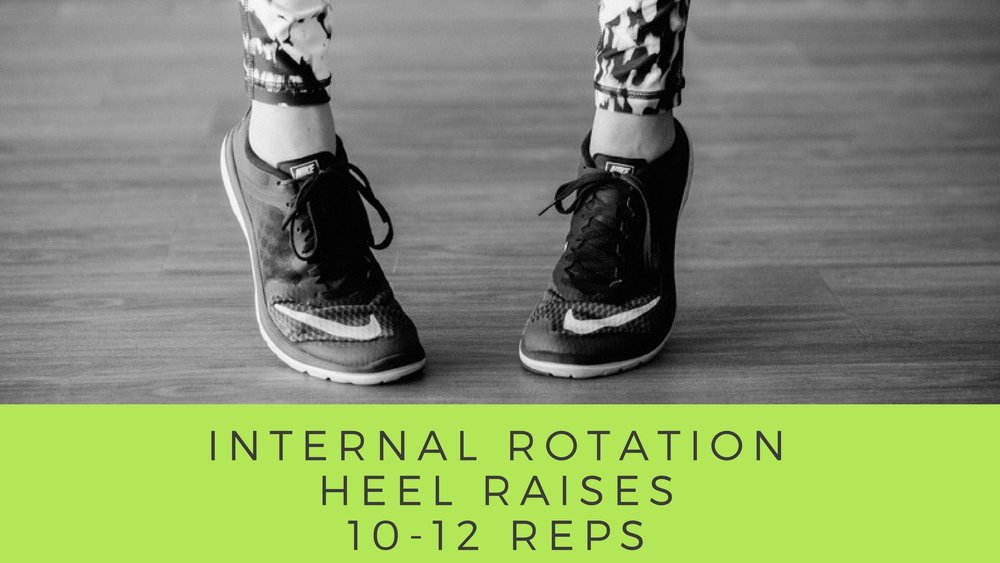 Internal Rotation / Heel Raises
