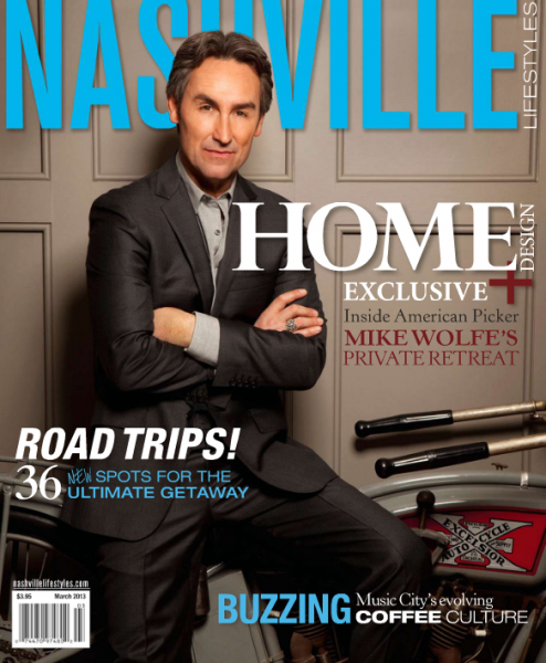 Mike Wolfe on the Cover of Nashville LifeStyles Magazine, March 2013, Photo by Kristin Barlowe