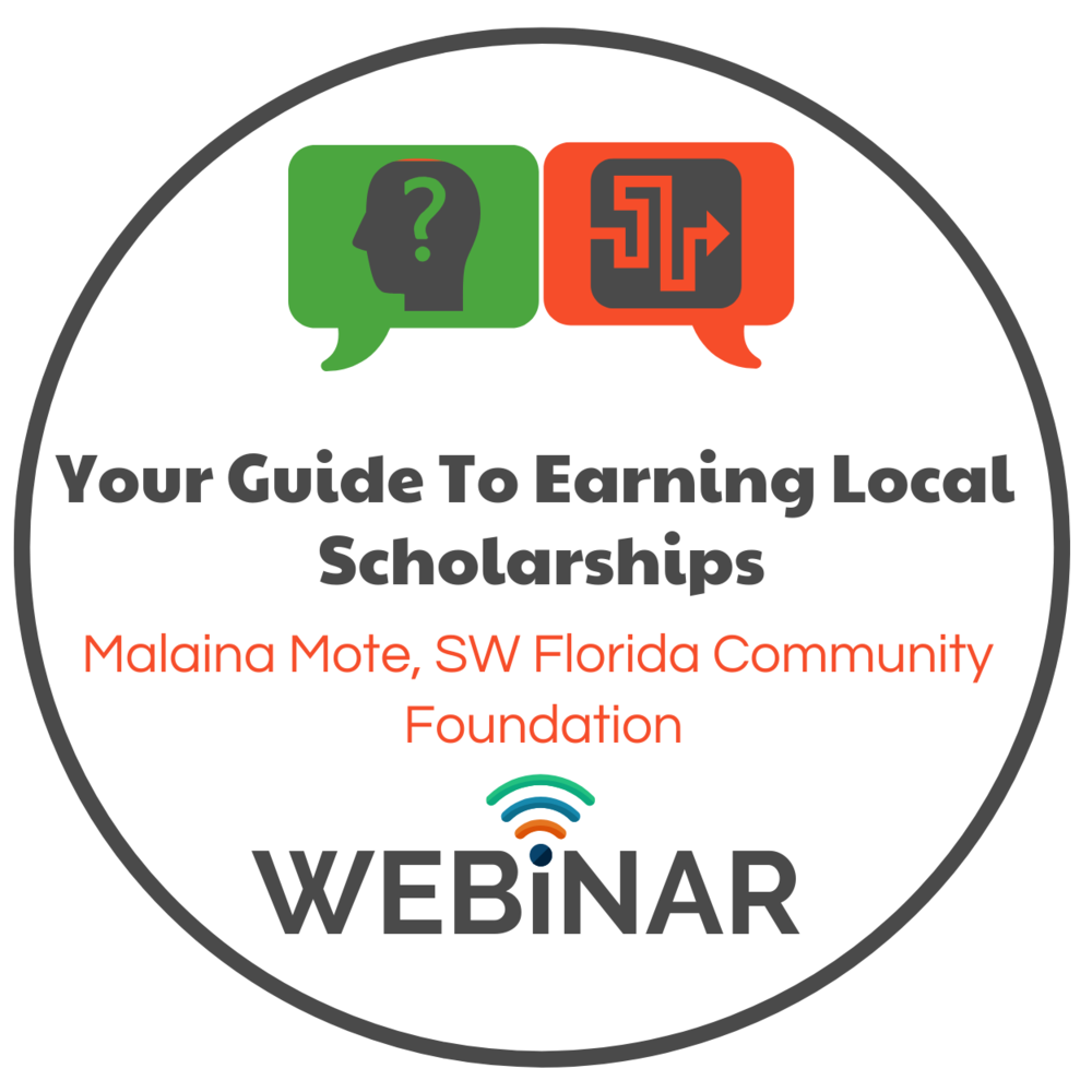 Webinar with local scholarship coordinator, Malaina Mote form the SW Florida Community Foundation that awarded over $750,000 in scholarships for 2018. Provides tips on how to apply, things to know, and how scholarships are scored and decided.