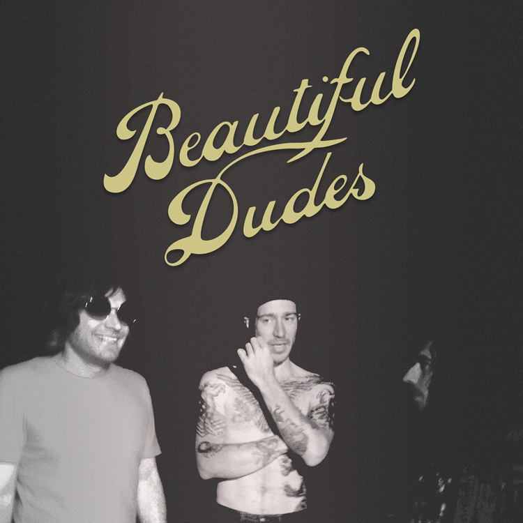 Beautiful Dudes - Beautiful Dudes