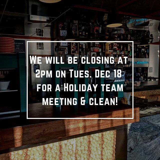 We will be closing early on Tuesday, December 18 at 2pm for our holiday meeting and cleaning! We apologize for any inconvenience!