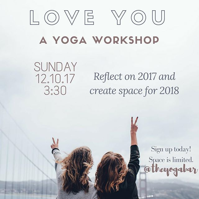 Reflect on 2017 and create space for 2018 THIS Sunday at 3:30.  Only a few spots left! Sign up through MINDBODY online to reserve your spot ✨