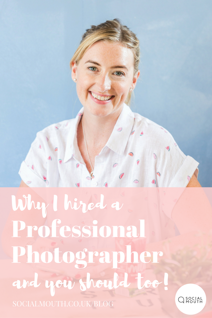 Professional photos tend to me an expense we overlook until our business is more established, but actually it should be at the top of your to-do's. Learn about why I hired a professional photographer for my business http://socialmouth.co.uk/blog/2017/8/14/prophoto