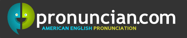 Pronuncian: American English Pronunciation
