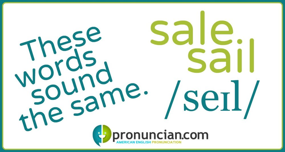 "The words ""sale"" and ""sale"" are pronounced the same!"