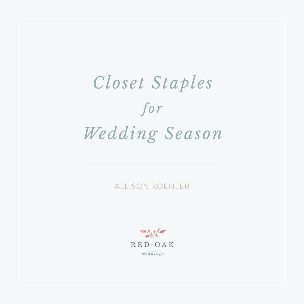 Closet Staples for Wedding Season • AOK Style + Planning