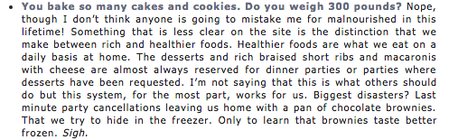 Perelman of Smitten Kitchen justifies how much food she makes and where it all goes. Taken straight from her  FAQ