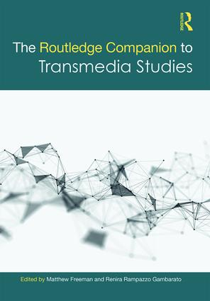 The Routledge Companion to Transmedia Studies -
