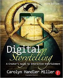 Digital Storytelling : A Creator's Guide to Interactive Entertainment - .