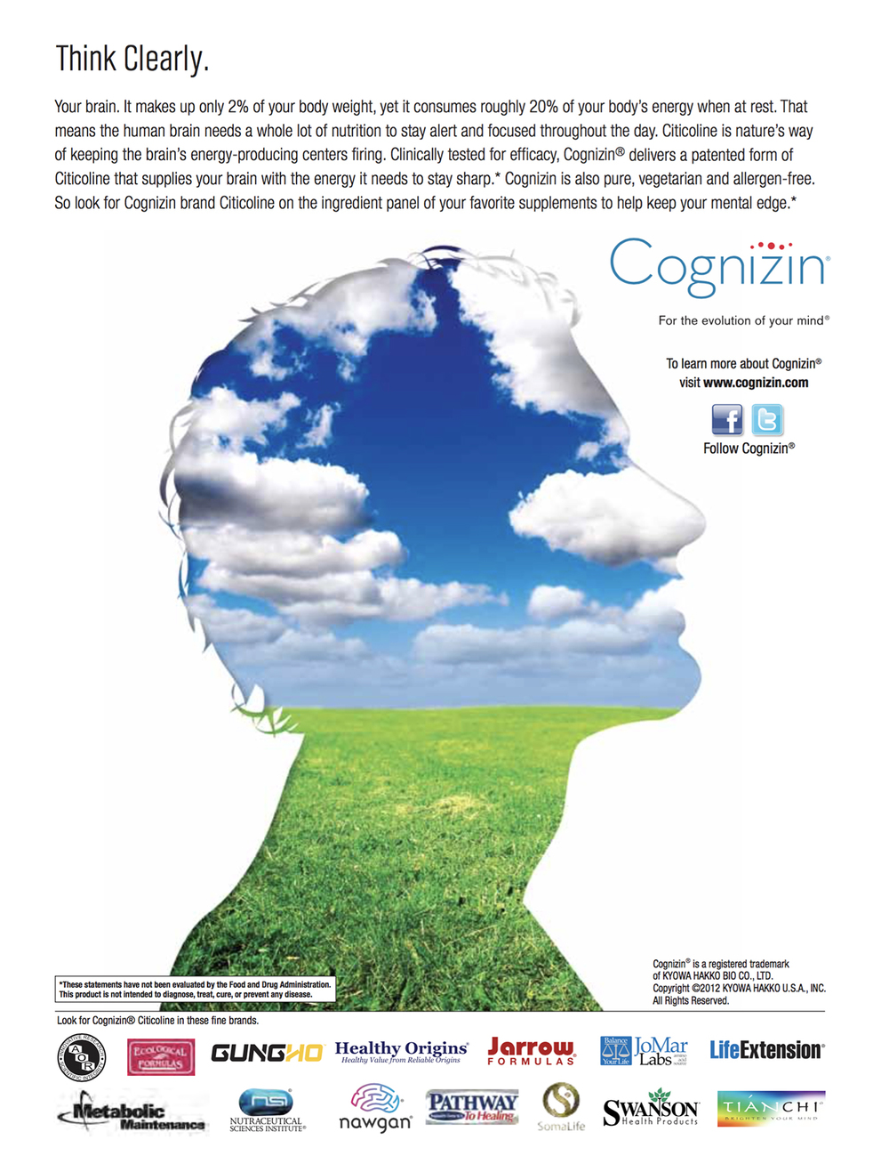 "Kyowa Hakko   With a header of ""Think Clearly,"" Kyowa brought their branded ingredient Cognizin to consumers' attention. The ad ran in Psychology Today and other consumer publications."