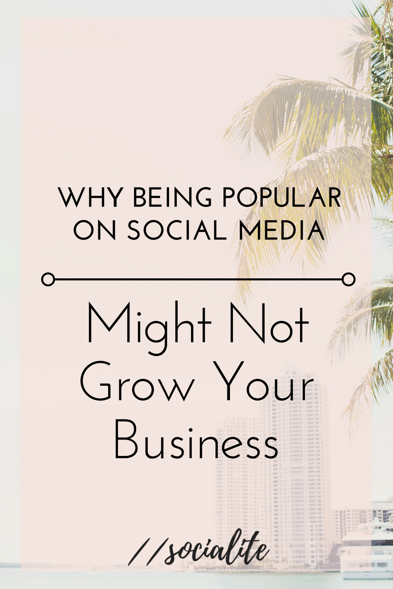 Why Being Popular on Social Media Might not Grow Your Business