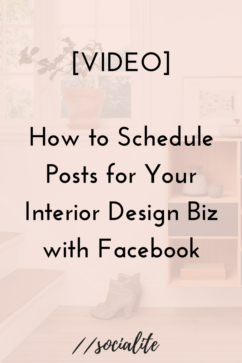 how to schedule posts for your interior design business with