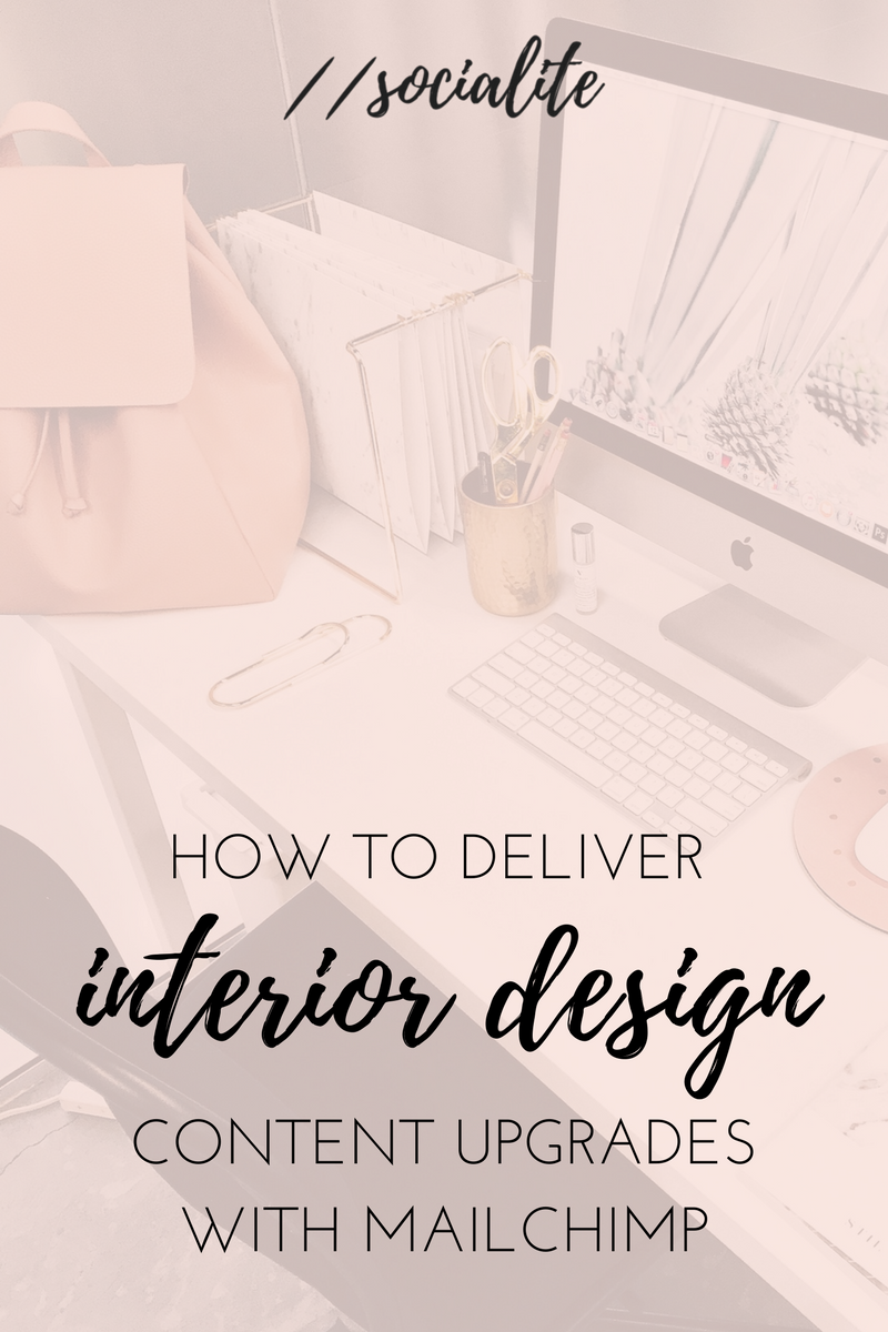 how-to-deliver-interior-design-content-upgrades-with-mailchimp.png