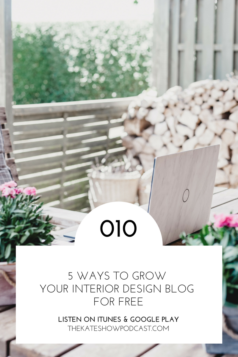 5 Ways to Grow Your Interior Design Blog for Free Kate the Socialite