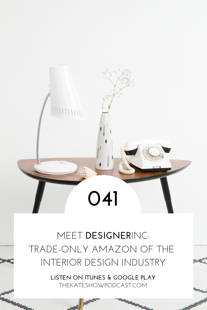 The Kate Show podcast DesignerInc interior design marketing trade only sourcing.png