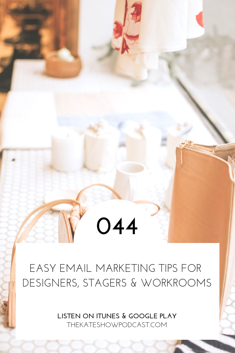 Easy Email Marketing Tips For Designers Stagers Workrooms Kate The Socialite