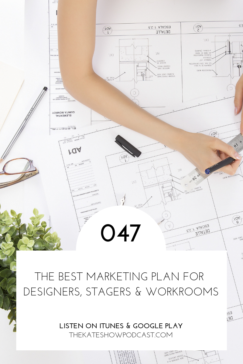 The Best Marketing Plan for Designers, Stagers & Workrooms