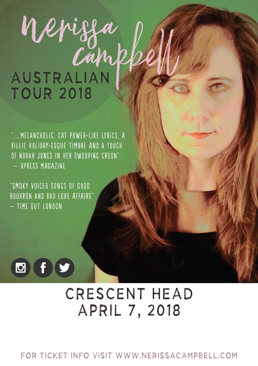 - Thank you for your ticket donation - I look very forward to seeing you on April 7th in Crescent Head!..Please feel free to let anyone else you think might want to come along know about the show!I have never toured Australia before, and I am super excited that I can now do it (only took me a while to pick up a guitar and get a solo show going!).It's my hope that touring in Australia will allow me to get home every year - I miss Australia a lot, and so bringing my music to my home shores means a lot to me! I look forward to meeting you soon. ~Nerissa x