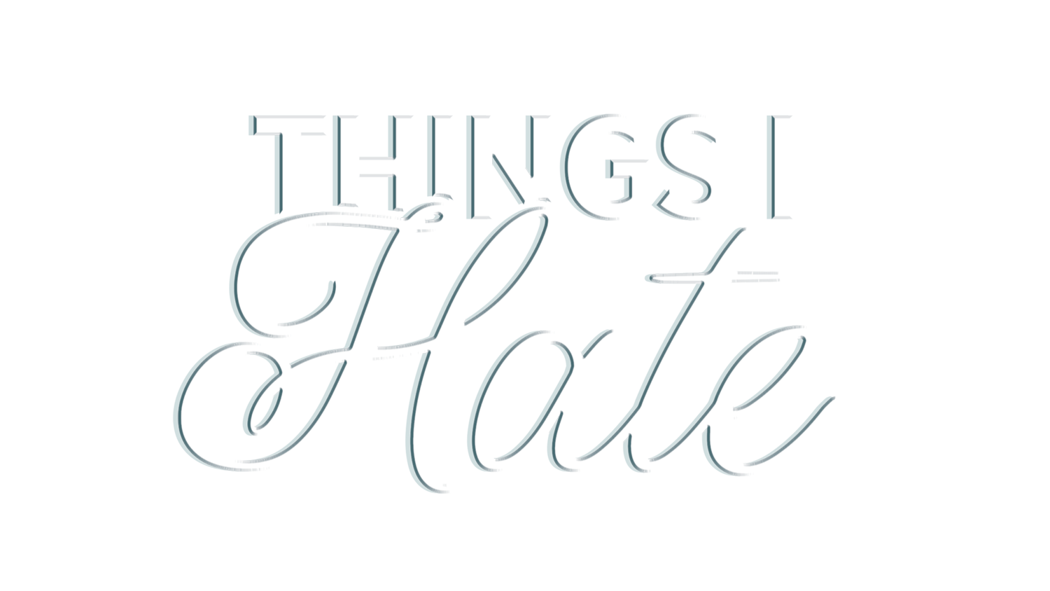 Things I Hate