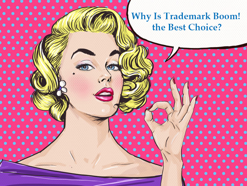 Why Is Trademark Boom! The Best Choice? -