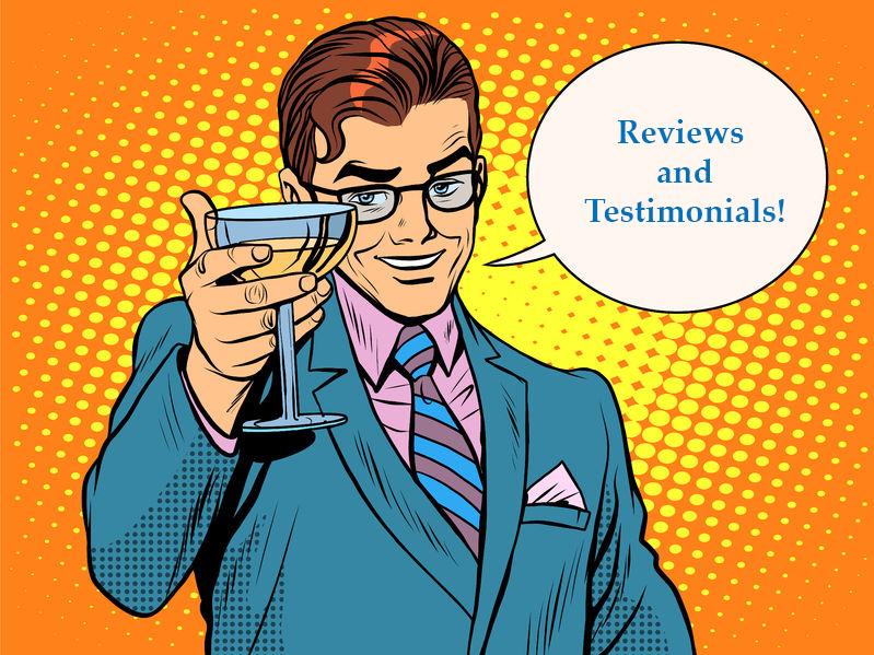 Reviews and Testimonials. -