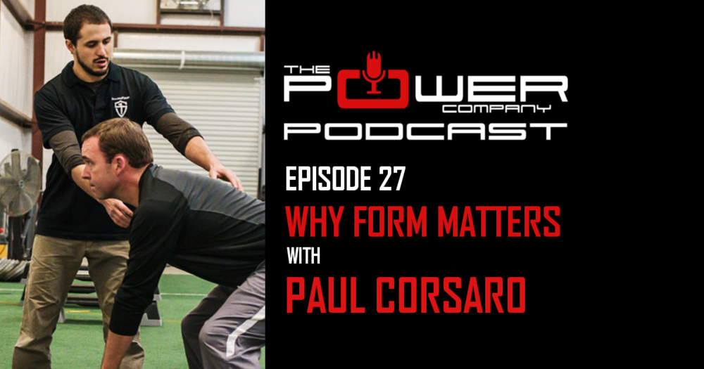 Why Form Matters with Paul Corsaro from Power Company Podcast