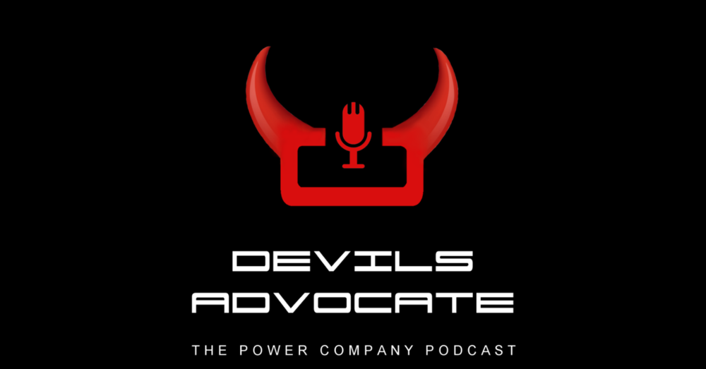 Power Company Podcast Devils Advocate
