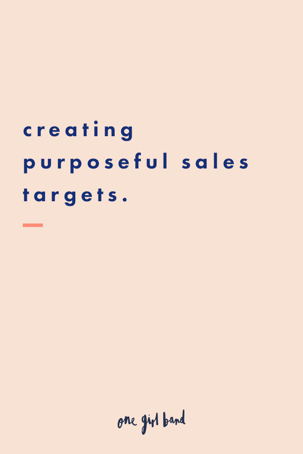 creatingpurposefulsalestargets-onegirlband
