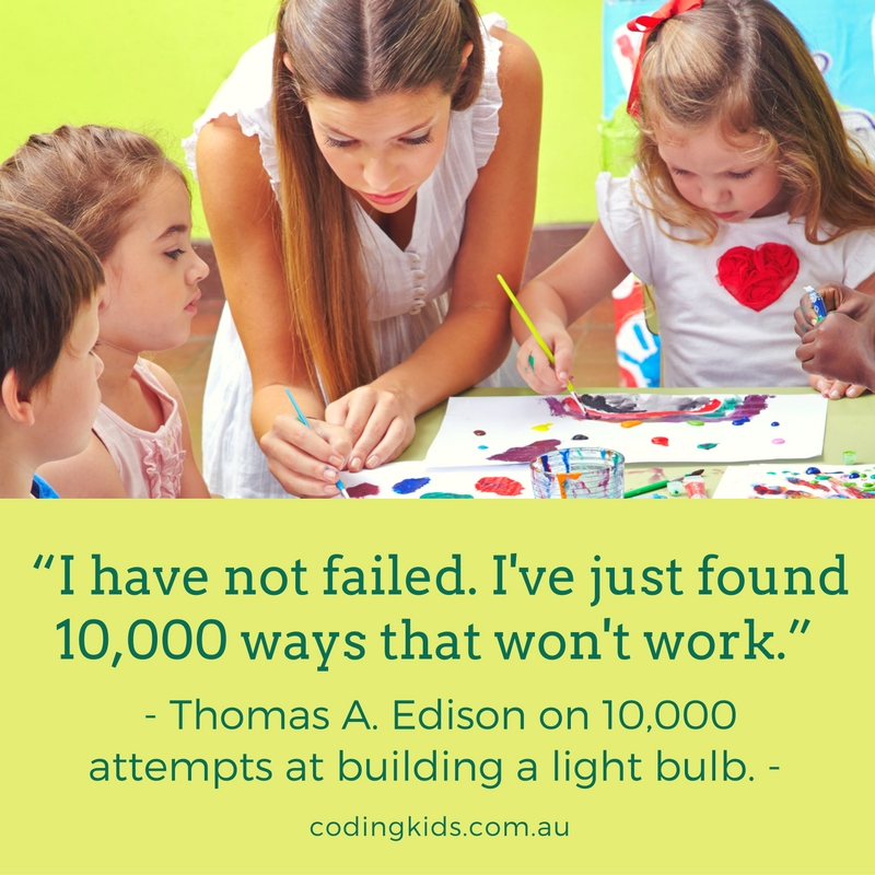 """I have not failed. I've just found 10,000 ways that won't work."" - Thomas A. Edison on 10,000 attempts at building a light bulb."