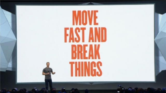 """""""Move fast and break things"""" Mark Zuckerberg's mantra for Facebook developers"""