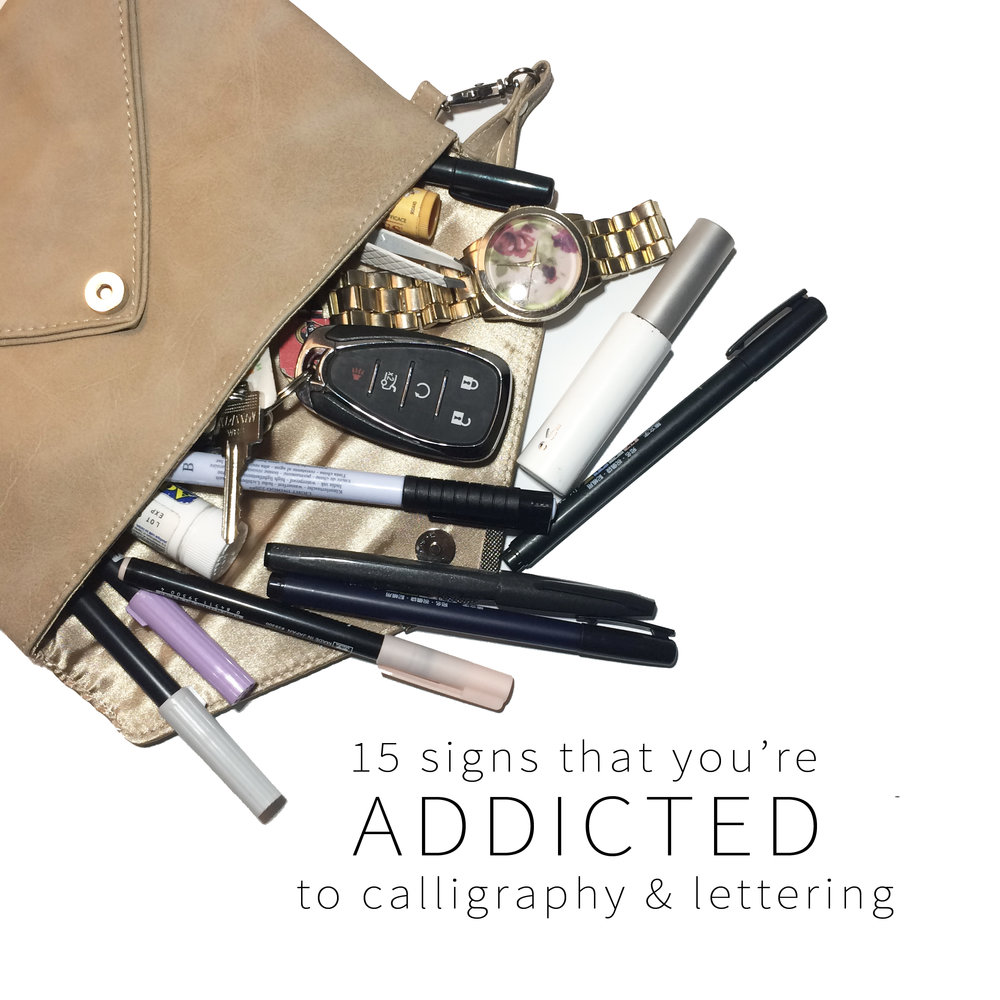 15-signs-youre-addicted-to-calligraphy-lettering