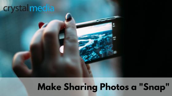 Make Sharing photos a Snap