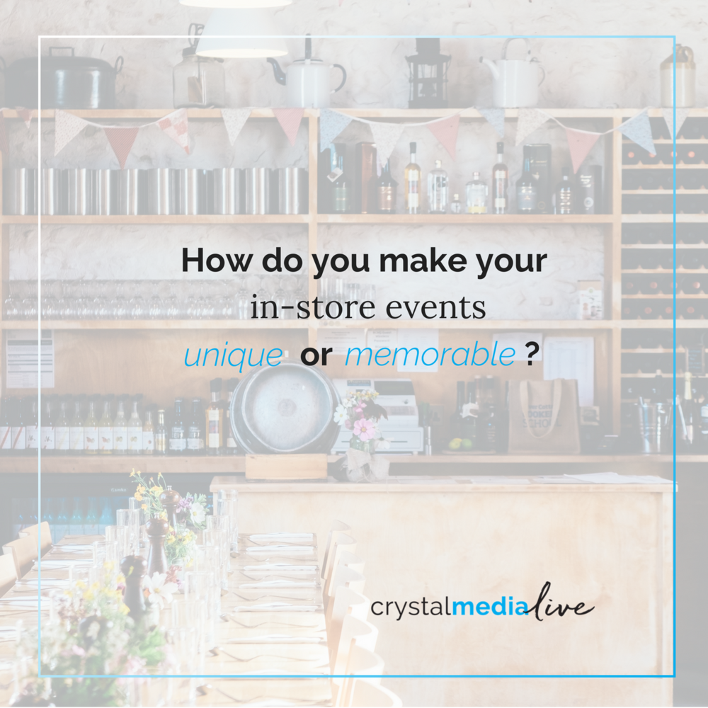 make your in-store event unique and memorable