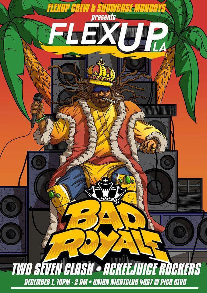 Dont miss Ackee Juice Rockers with headliners Bad Royale and local LA sound Two Seven Clash on Thursday December 1 at Union Nightclub.